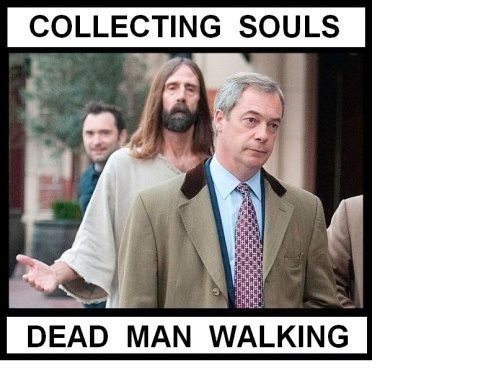 FARAGE, Nigel  106 DEAD MAN WALKING
